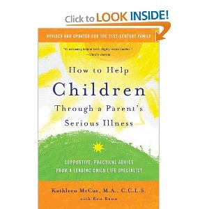 How to Help Children Through a Parent's Serious Illness: Supportive, Practical Advice from a Leading Child Life Specialist: Kathleen McCue, Ron Bonn: 9780312697686: Amazon.com: Books