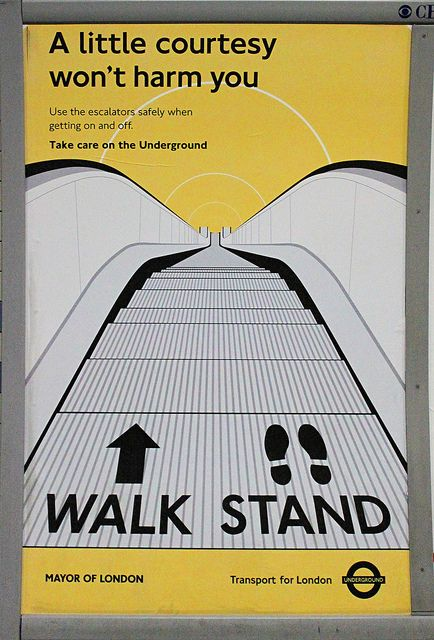 London Underground safety poster. PASS ON THE LEFT!!!!!! If you pass on the right, you're an ignorant stupid moron!