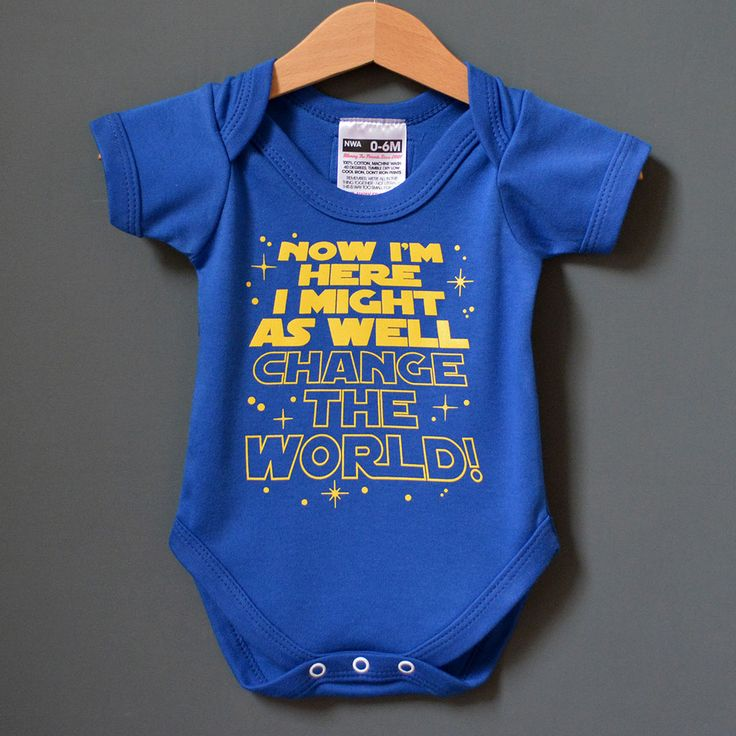Alternative Xmas gift for Star War's fans! Now I'm Here I Might As Well Change The World Baby onesie. Ideal baby Christmas gifts from www.nippazwithattitude.com
