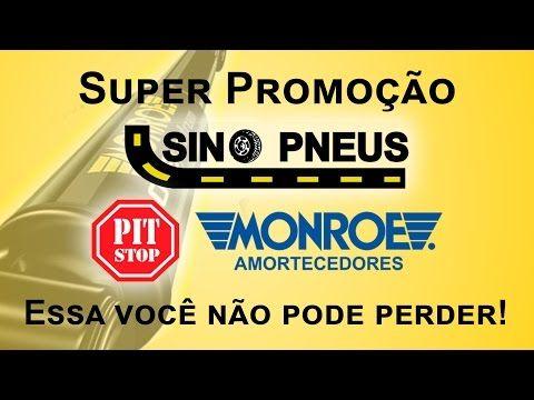 Super Promoção Sino Pneus e Amortecedores Monroe - YouTube