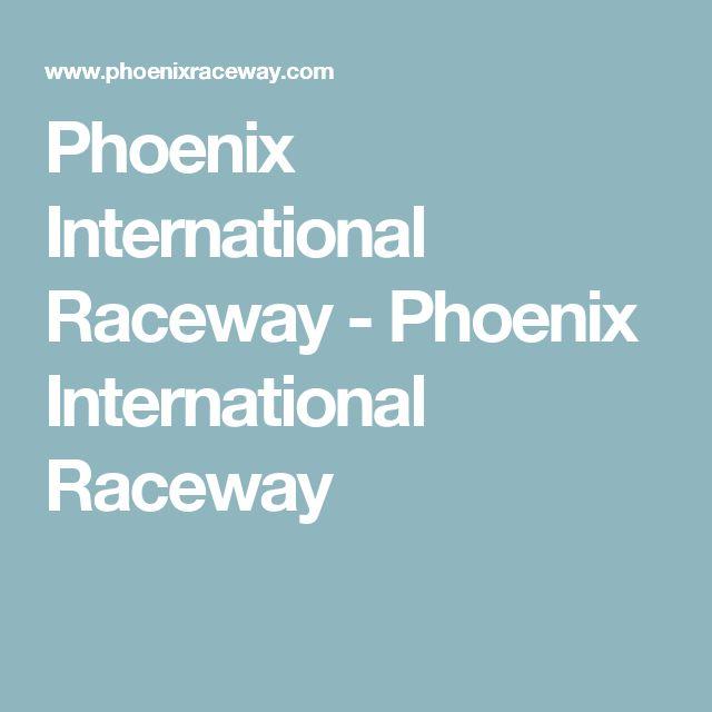 Phoenix International Raceway - Phoenix International Raceway