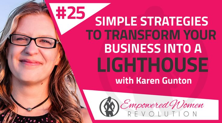 10 simple strategies to transform your business into a lighthouse with Karen Gunton
