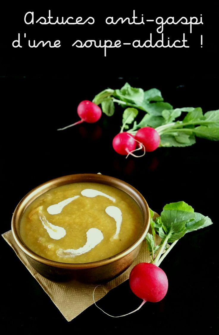 La soupe, cet allié anti-gaspillage : Astuces et idées recettes d'une soupe-addict !  En bonus, la recette du velouté au fanes de radis !