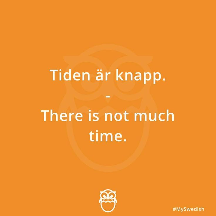 Not Much Time Swedish Translation Learn Swedish Swedish Language Swedish Quotes
