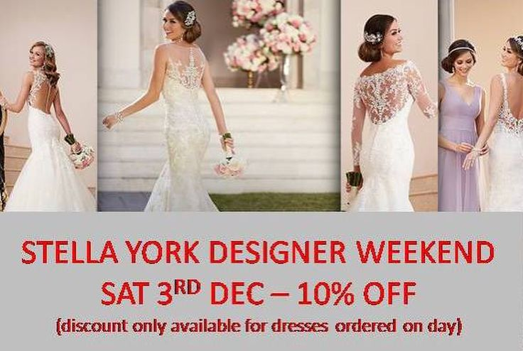 Stella York Designer Weekend/ Stella York Trunk Show. Sat 3rd Dec 10am - 5pm. Chance to see the latest collection by appointment