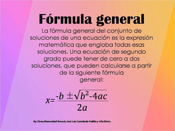 Formula general. Por Elena Blumenthal Boesch. Agradecimientos a Jose Luis Castañeda Padilla y Lilia Nieto.
