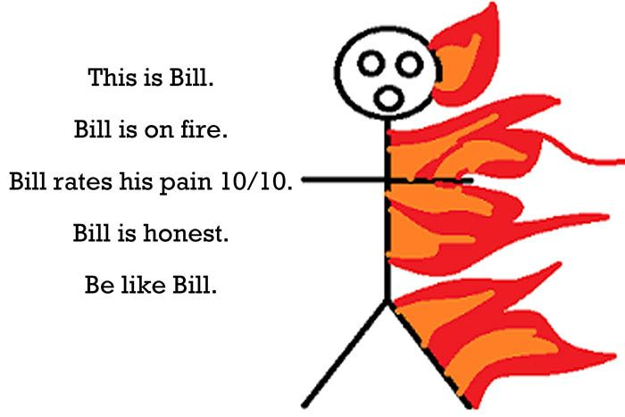 Bill is honest!!!! Not on his cell phone when no one is looking and then moaning when someone walks by. Be like bill