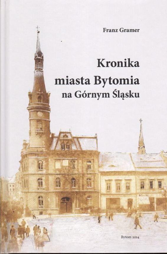 O historii Bytomia zdań kilka... http://www.wiadomosci24.pl/artykul/kronika_miasta_bytomia_wedlug_franza_gramera_325073.html