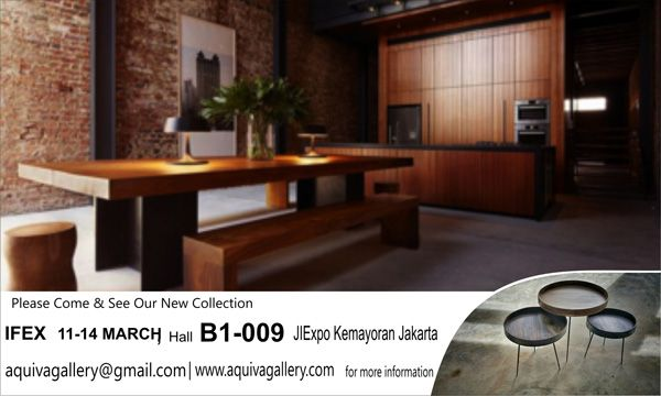 representing AQUIVA Gallery would like to invite you to our annual Event at IFEX (Indonesia International Furniture Expo 2016), at Hall B1 - 009, JIEXPO, Jakarta KEmayoran Indonesia.     Please drop by to our booth and say if you have time. We are looking forward to meet you in person and get to know you more both as our valuable  existing and potential customer.    Thank you