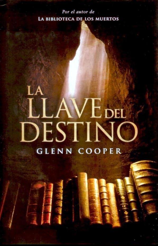 Glenn CooperLa llave del destinoGrijalbo2012