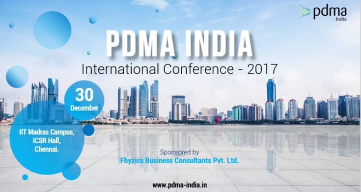 """Conference on New Product Development Join us for the """"PDMA India International Conference 2017"""" on 30-Dec-2017 at IIT, Madras"""