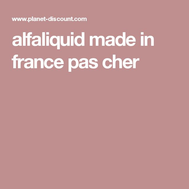 alfaliquid made in france pas cher
