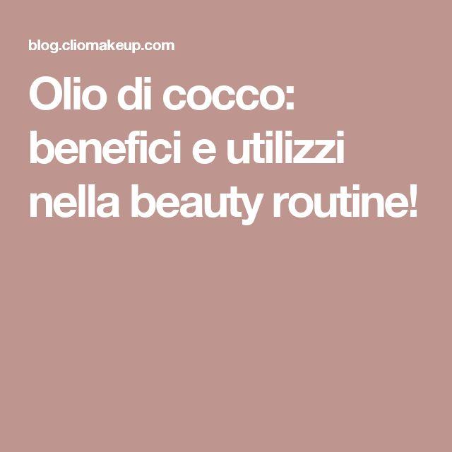 Olio di cocco: benefici e utilizzi nella beauty routine!
