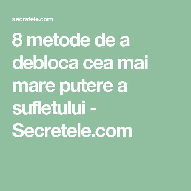 8 metode de a debloca cea mai mare putere a sufletului - Secretele.com