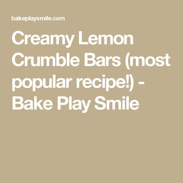 Creamy Lemon Crumble Bars (most popular recipe!) - Bake Play Smile