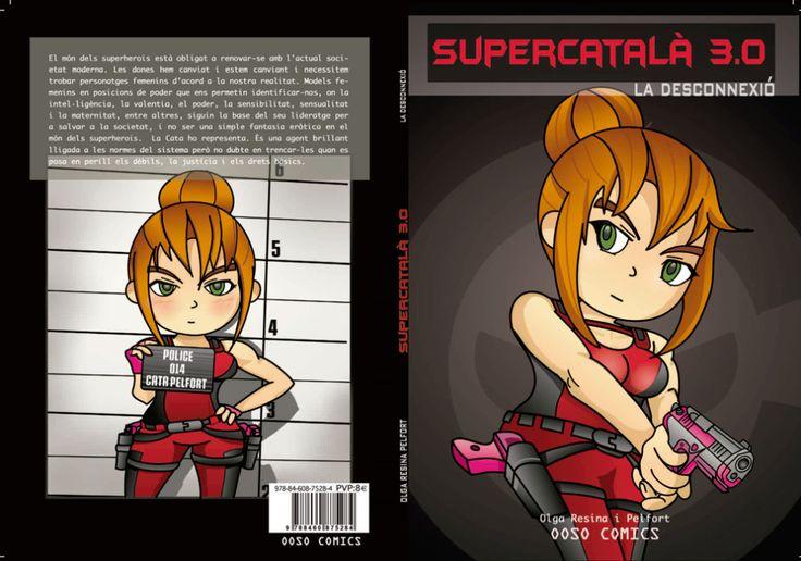 """Supercatalà 3.0. La desconnexió d'Olga Resina Perafort. """"L'Almo tindrà una nova companya de lluites, neix una superheroïna."""" Còmic"""