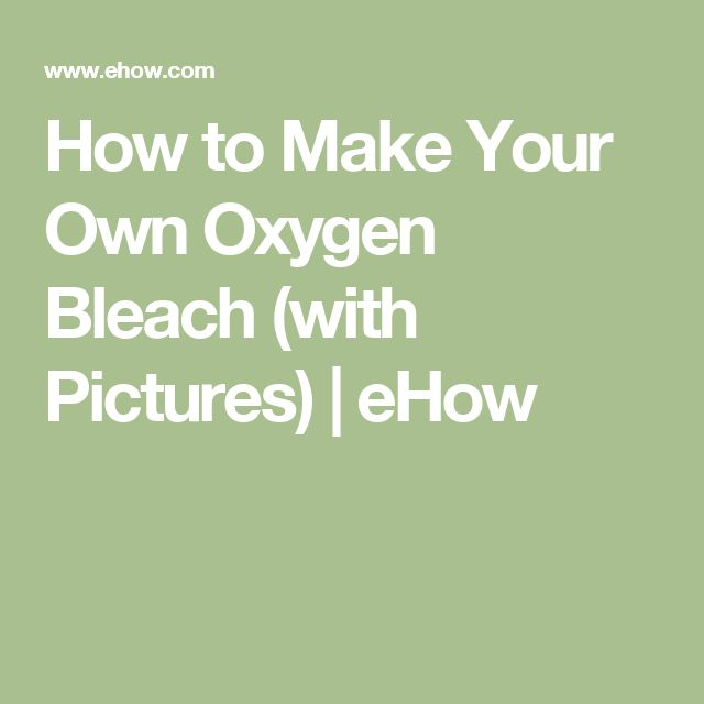 How to Make Your Own Oxygen Bleach (with Pictures) | eHow