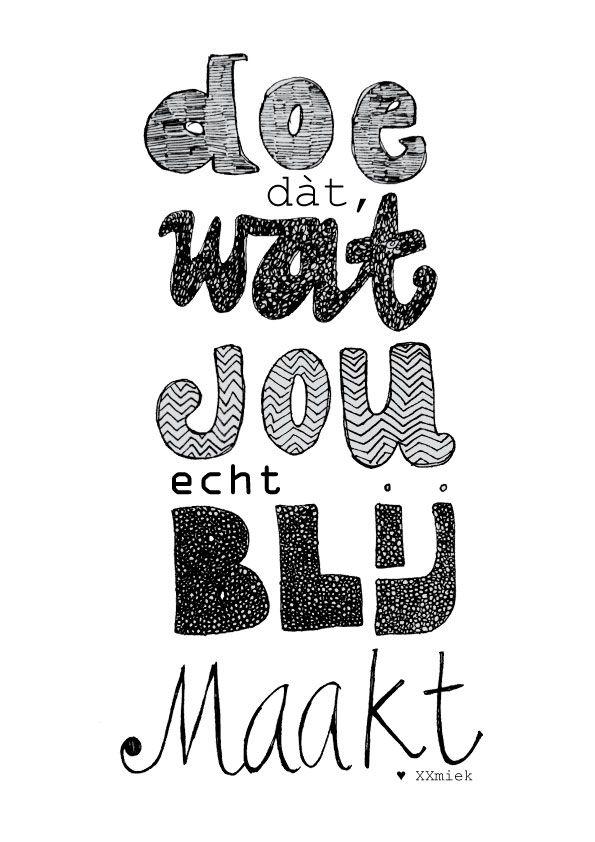 Dat wat je écht blij maakt. Fijn steuntje in de rug op het juiste moment :) Bedankt @Annemieke Bouwman