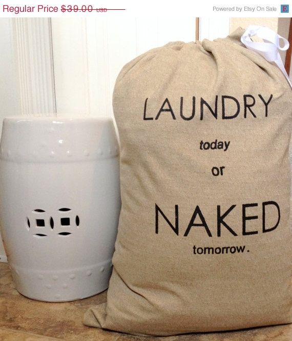 I love this!! :)   https://www.etsy.com/listing/187487890/15-off-sale-laundry-bag-laundry-today-or