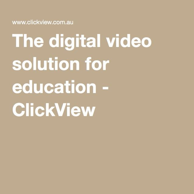 The digital video solution for education - ClickView