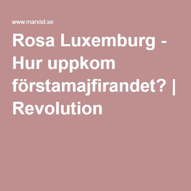Rosa Luxemburg - Hur uppkom förstamajfirandet? | Revolution