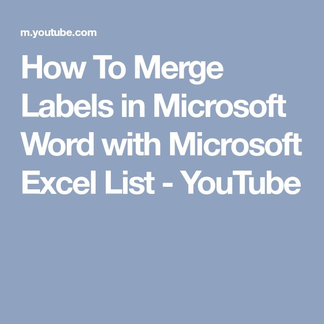How To Merge Labels in Microsoft Word with Microsoft Excel List - YouTube