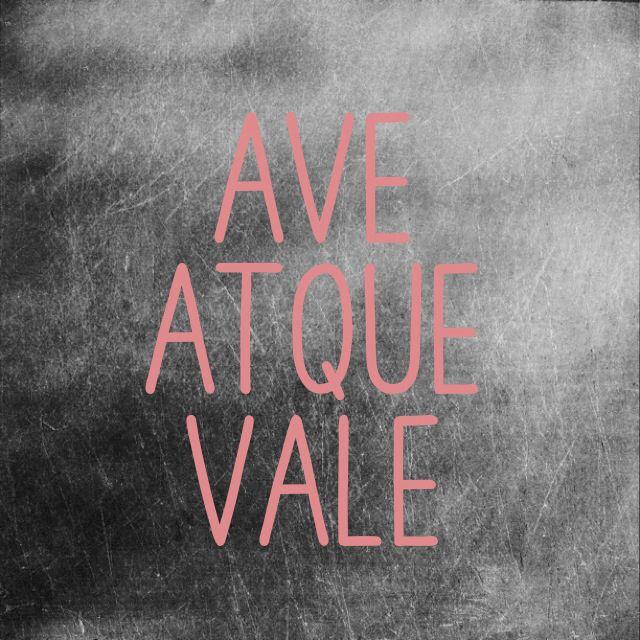 """""""Ave Atque Vale"""" -Cassandra Clare   Book Quotes   Pinterest"""
