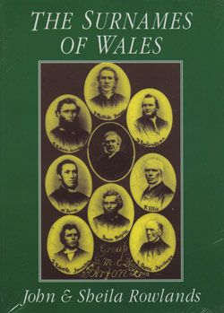 The Surnames of Wales for Family Historians and Others; by John Rowlands & Sheila Rowlands