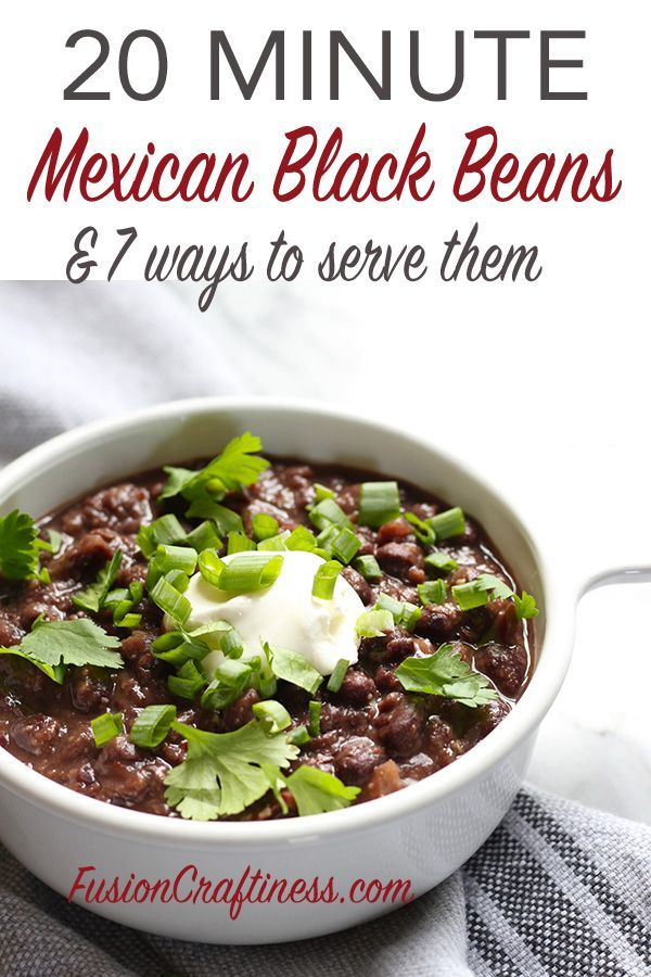 20 Minute Mexican Black Beans And 7 Ways To Serve This Recipe Mexican Black Beans Bean Recipes Mexican Beans Recipe