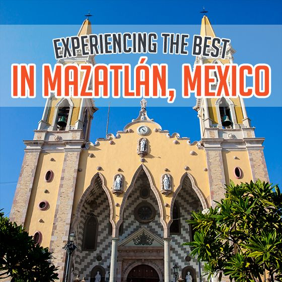 Experiencing the Best in Mazatlán, Mexico » Daily Mom