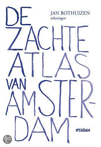 bol.com | De zachte atlas van Amsterdam, Jan Rothuizen | Boeken