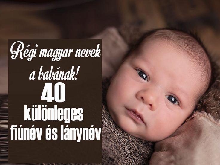 Babanevek: 40 különleges fiúnév és lánynév, amit adhatsz a babádnak - Régi magyar nevek és jelentésük - Szülők Lapja