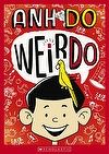 Weirdo by Ahn Do - Winner of the 2014 Australian Book Design Awards - Best Designed Children's Fiction Book & Designers' Choice Young Adult/Children's Cover of the Year. #bookaward #kidsbook #bookdesign