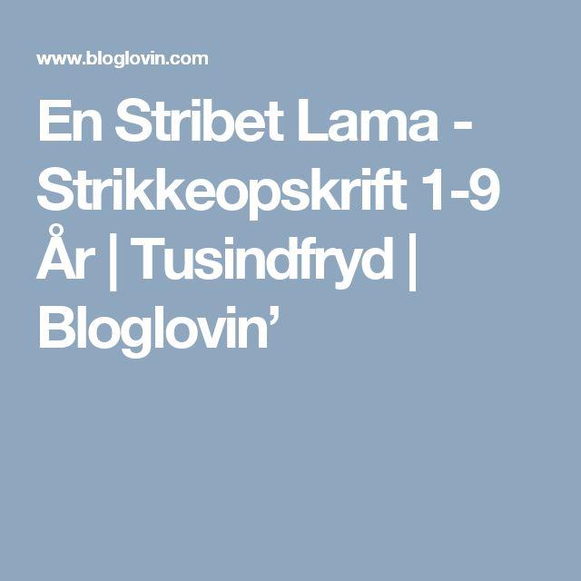 En Stribet Lama - Strikkeopskrift 1-9 År   Tusindfryd   Bloglovin'