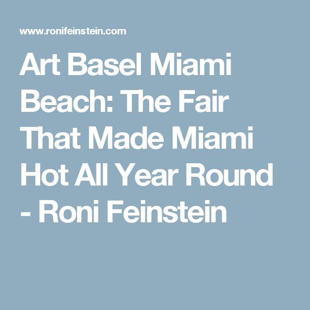 Art Basel Miami Beach: The Fair That Made Miami Hot All Year Round - Roni Feinstein