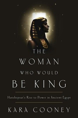 The Woman Who Would Be King by Kara Coonley(4 Stars)