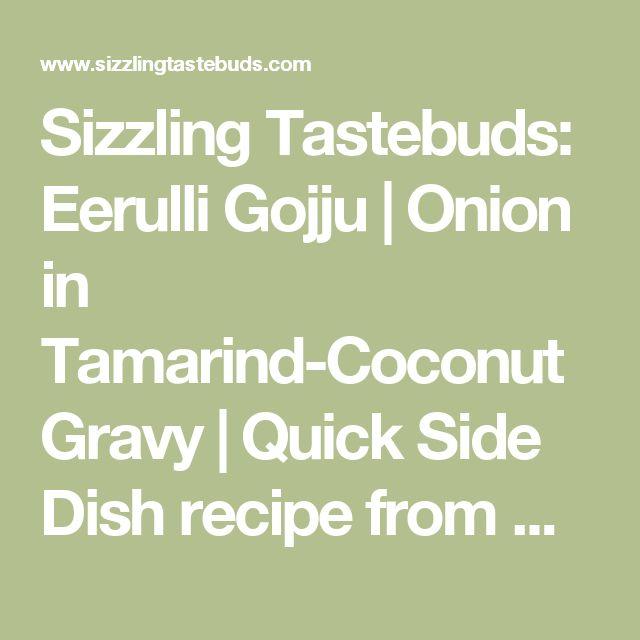 Sizzling Tastebuds: Eerulli Gojju | Onion in Tamarind-Coconut Gravy | Quick Side Dish recipe from Karnataka