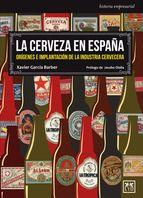La cerveza en España, de Xavier García Barber Una reseña de Susana Hernández http://www.librosyliteratura.es/la-cerveza-en-espana.html ¿Qué les puedo decir que ya no sepan sobre mis buenas relaciones con este elixir? Así pues, no les extrañará que si una ve un libro sobre la historia de la Cerveza, a por él que va.