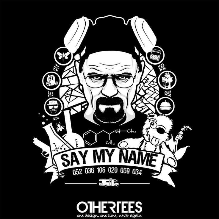"""Say My Name"" by TomTrager on sale until 15th August on othertees.com Pin it for a chance at a FREE TEE! #breakingbad #heisenberg #walterwhite #mrwhite #saymyname #t-shirt #popculturet-shirts #bryancranston"