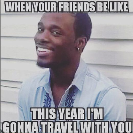 14 Hilarious Memes That Only People Who Love to Travel Will Understand | Essence.com