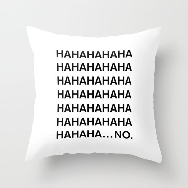 HAHA by Good Sense as a high quality Throw Pillow. Free Worldwide Shipping available at