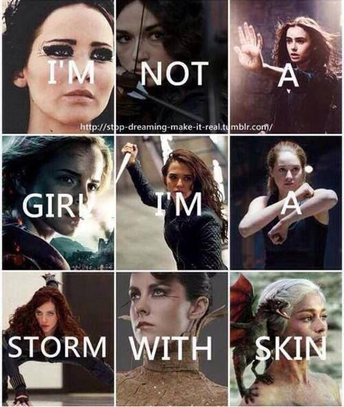 I'm not a girl I'm a storm with skin