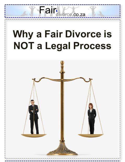 Why a Fair Divorce is NOT a Legal Process, Divorce Mediation, Divorce Litigation, Mediation versus Litigation, Fair Divorce, Divorce Mentor