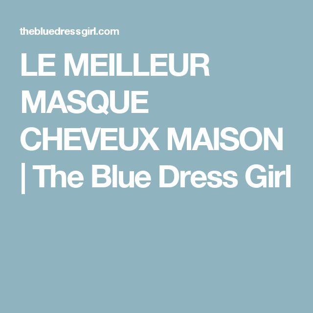 LE MEILLEUR MASQUE CHEVEUX MAISON | The Blue Dress Girl