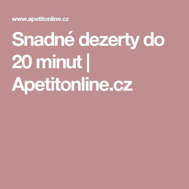 Snadné dezerty do 20 minut   Apetitonline.cz