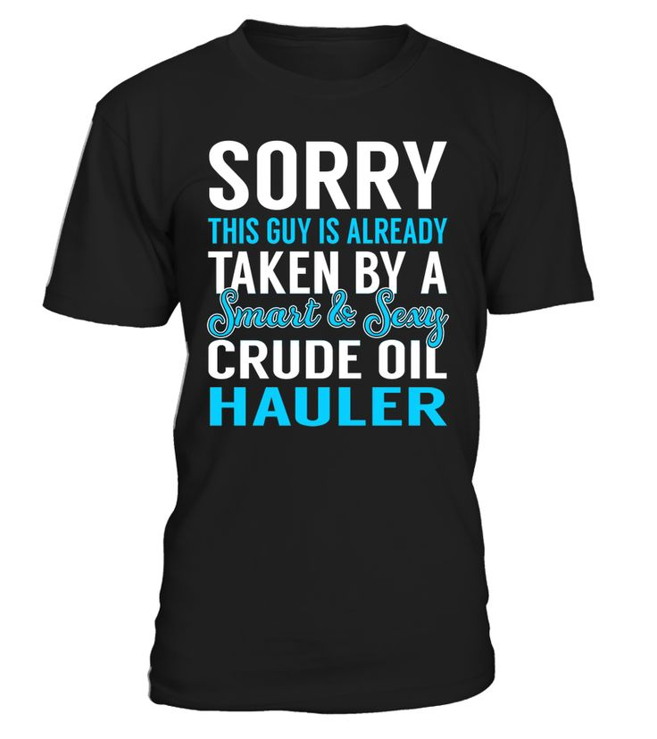Sorry This Guy Is Already Taken By A Smart & Sexy Crude Oil Hauler #CrudeOilHauler