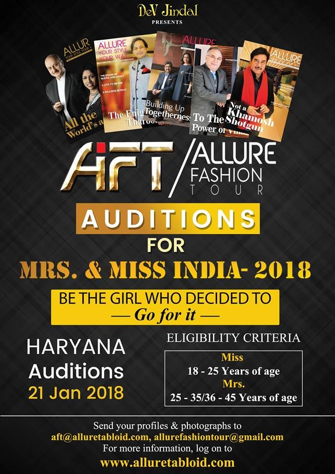 India's most popular beauty pageant Allure Fashion Tour's Mrs. and Miss India, 2018 is back to find the young talents for the fashion and glamour industry.  We are coming to Haryana on the 21st of January, 2018 for the auditions. Maybe, you're the one we are looking for!  Our Online Registration lines are open for AFT's Mrs. and Miss India, 2018.  #AFT #DevJindal #AllureFashionTour #Glamour #FashionShows #Staytuned