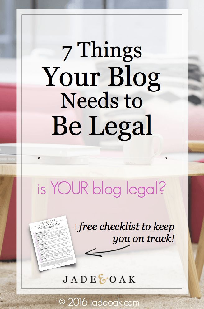 7 Things Your Blog Needs to Be Legal - Be sure that you are keeping your blog legal and are following everything on this list. PLUS get a free check list to help you keep it legal!