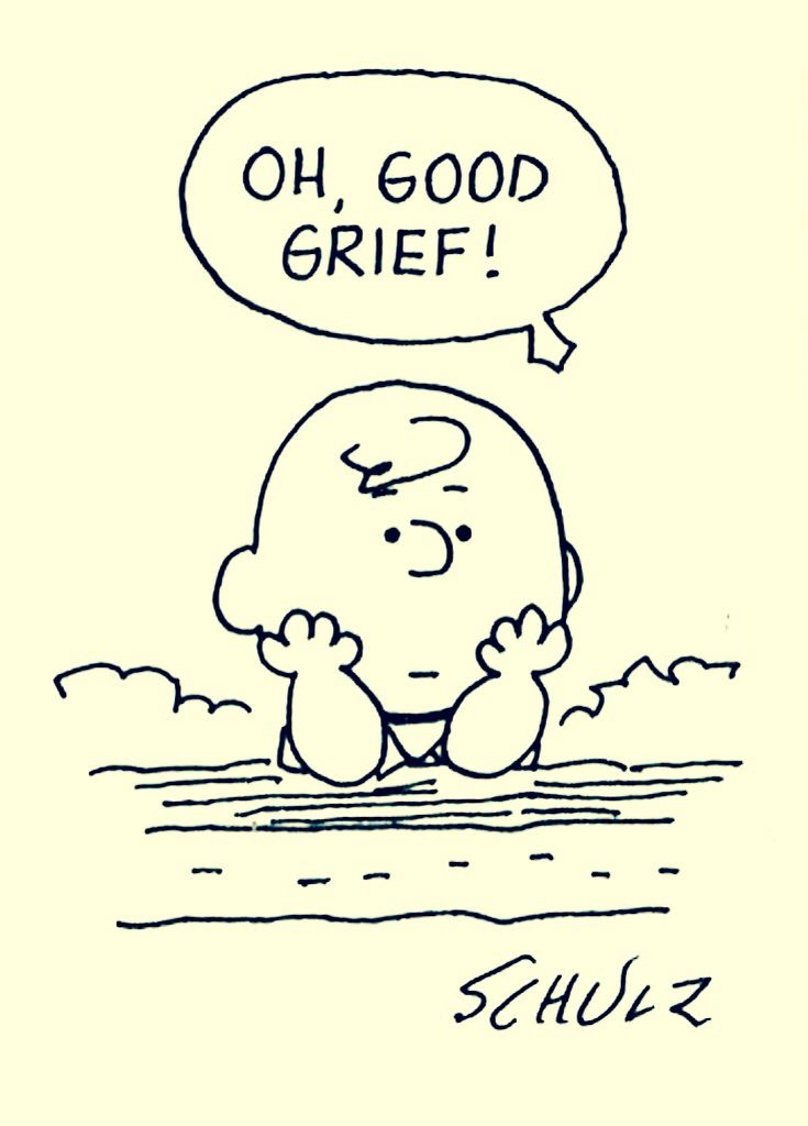 'Oh Good Grief', Classic Charlie Brown.