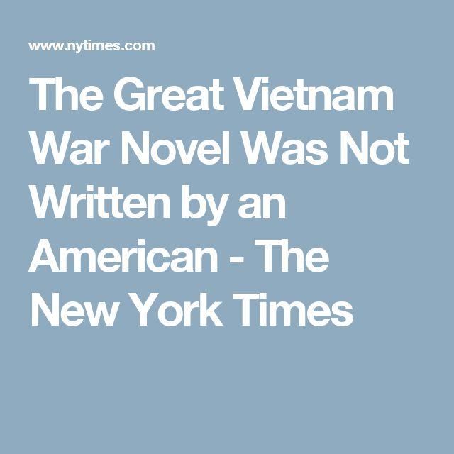 The Great Vietnam War Novel Was Not Written by an American - The New York Times